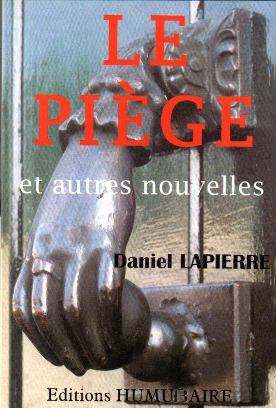 LE PIEGE  - Daniel LAPIERRE