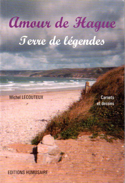 AMOUR DE HAGUE - Michel LECOUTEUX