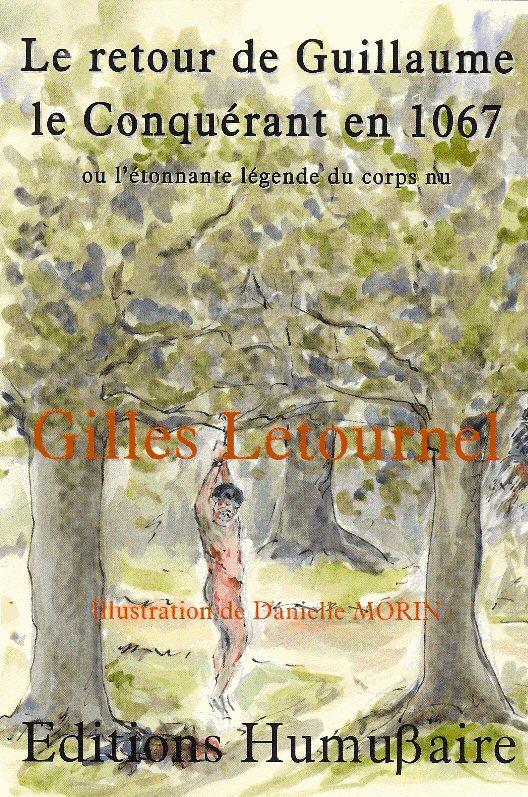 Le retour de Guillaume le Conquérant en 1067 - Gilles LETOURNEL