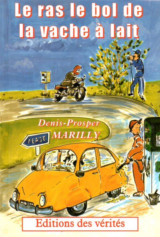 Le ras le bol de la vache à  lait - Denis-Prosper MARILLY