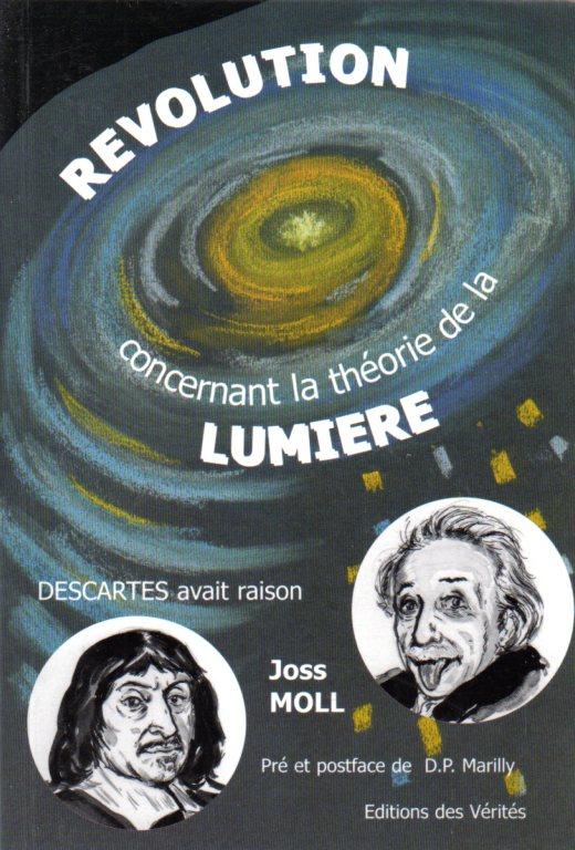 Révolution concernant la théorie de la lumière - Joss MOLL Pré et postface de D.P. Marilly