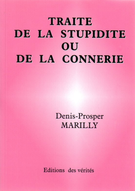 Traité de la stupidité ou de la connerie - Denis-Prosper MARILLY