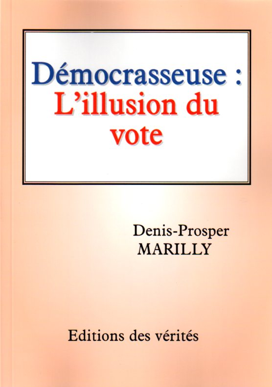 Démocrasseuse : L'illusion du vote - Denis-Prosper MARILLY