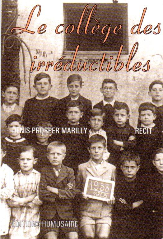 Le collège des irréductibles - Denis-Prosper MARILLY