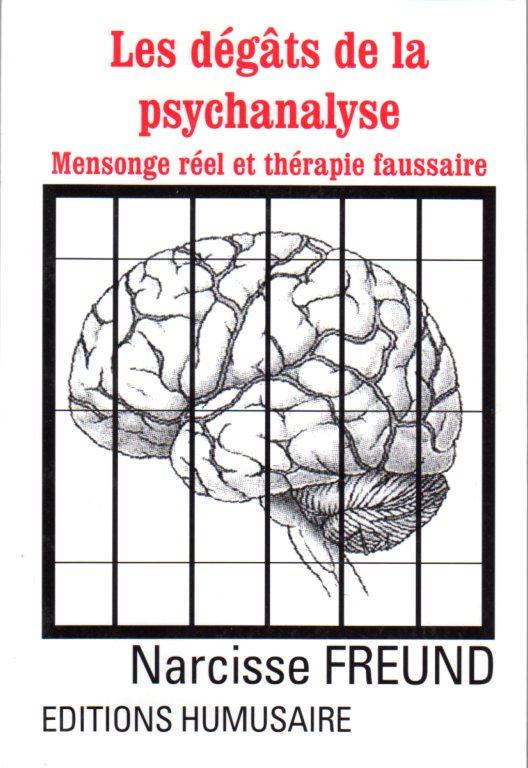 Les dégâts de la psychanalyse - Narcisse FREUND