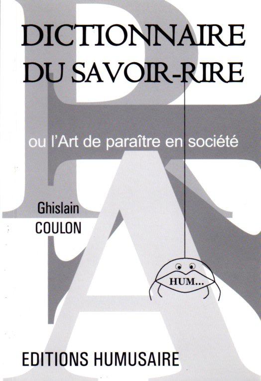 Dictionnaire du savoir-rire - Ghislain COULON