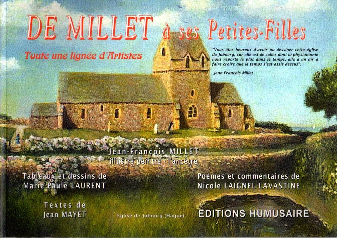 DE MILLET à  ses Petites-Filles - Textes de Jean MAYET  Poèmes et commentaires de Nicole Laignel- Lavastine Conception D.P. Marilly