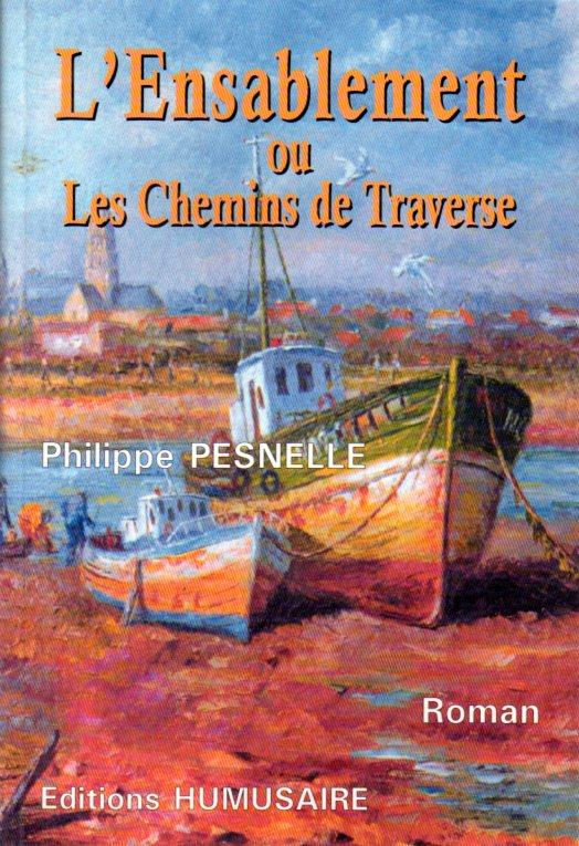 L'Ensablement ou les chemins de Traverse - Philippe PESNELLE