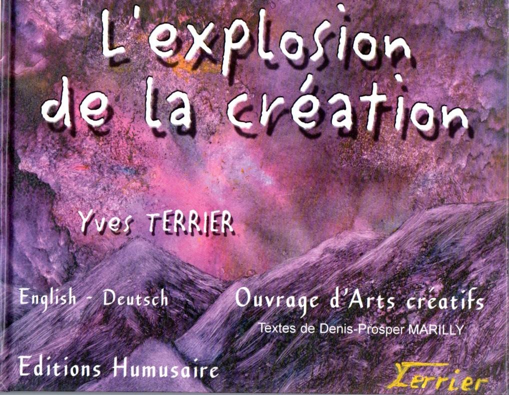 L'explosion de la création - Yves TERRIER  Textes de Denis-Prosper MARILLY