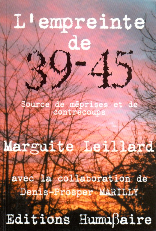 L'EMPREINTE DE 39-45  - Marguite LEILLARD  Avec la collaboration de Denis-Propser MARILLY