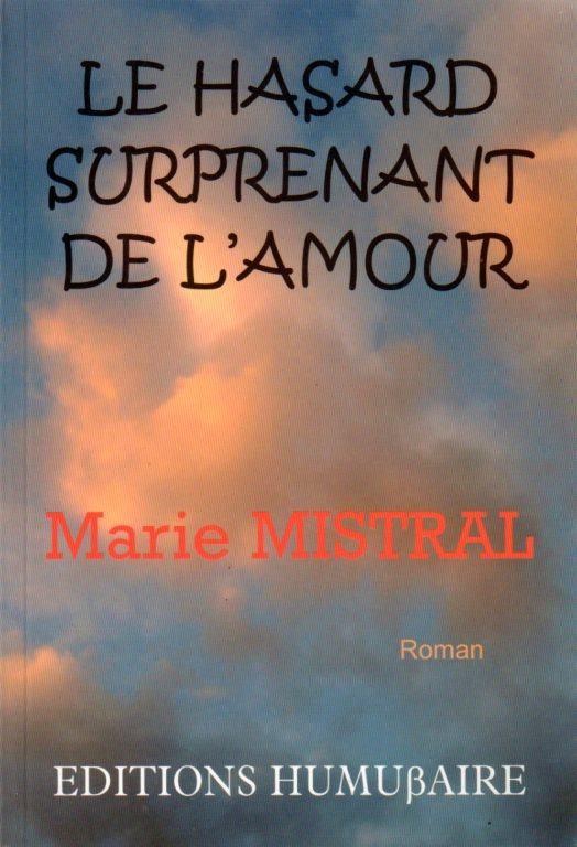 Le hasard surprenant de l'amour - Marie MISTRAL