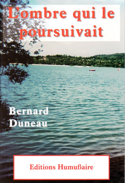 L'ombre qui le poursuivait - Bernard DUNEAU