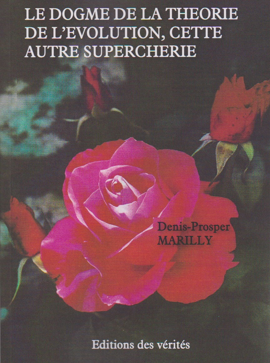 LE DOGME DE LA THEORIE DE L'EVOLUTION, CETTE AUTRE SUPERCHERIE - Denis-Prosper MARILLY