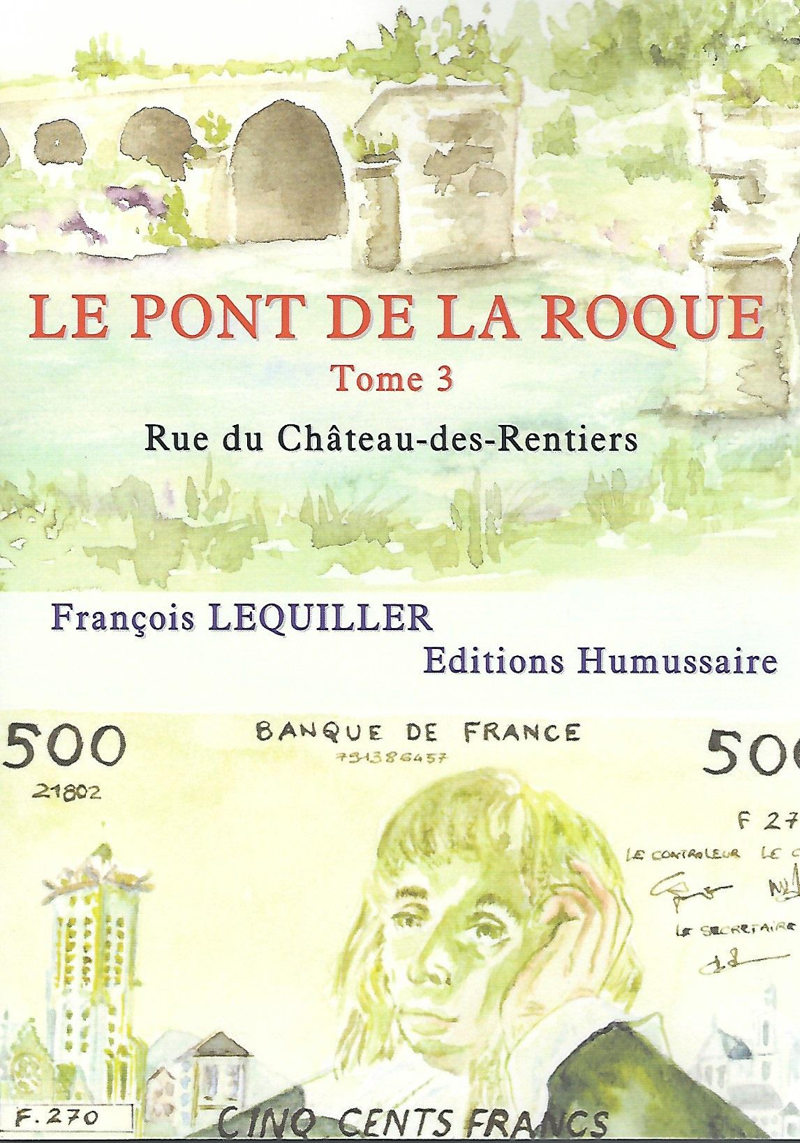 LE PONT DE LA ROQUE Tome 3 - François LEQUILLER