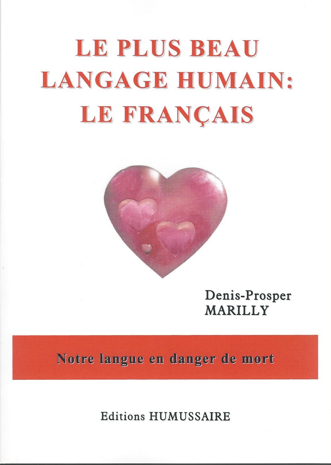 Le plus beau langage humain : le français - Denis-Prosper MARILLY