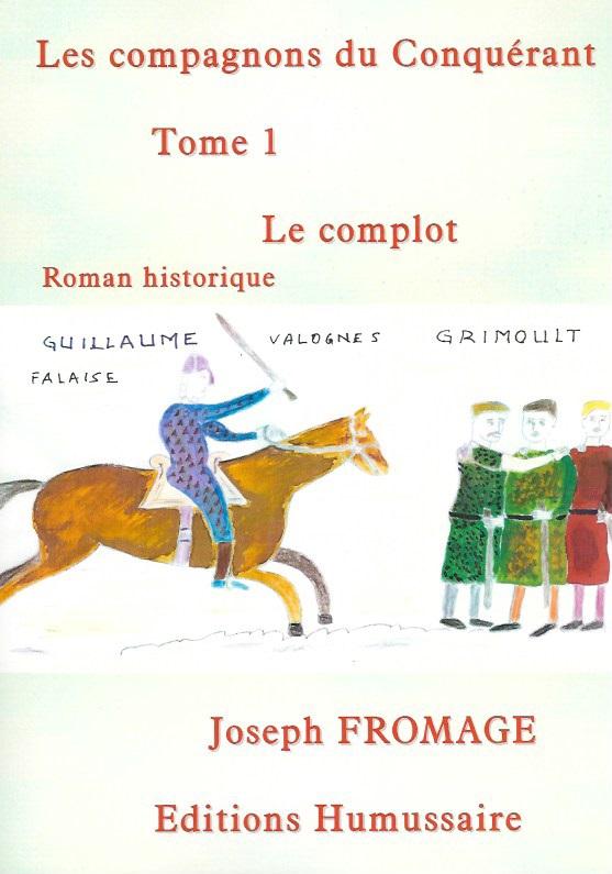 Les compagnons du Conquérant - Joseph FROMAGE