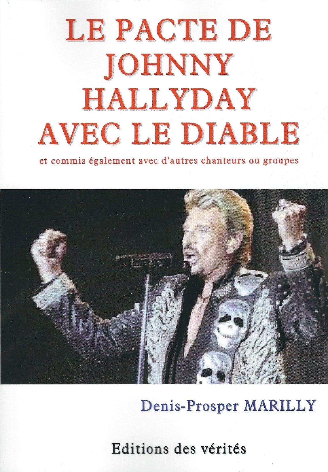 Le pacte de Johnny Hallyday avec le diable - Denis-Prosper MARILLY