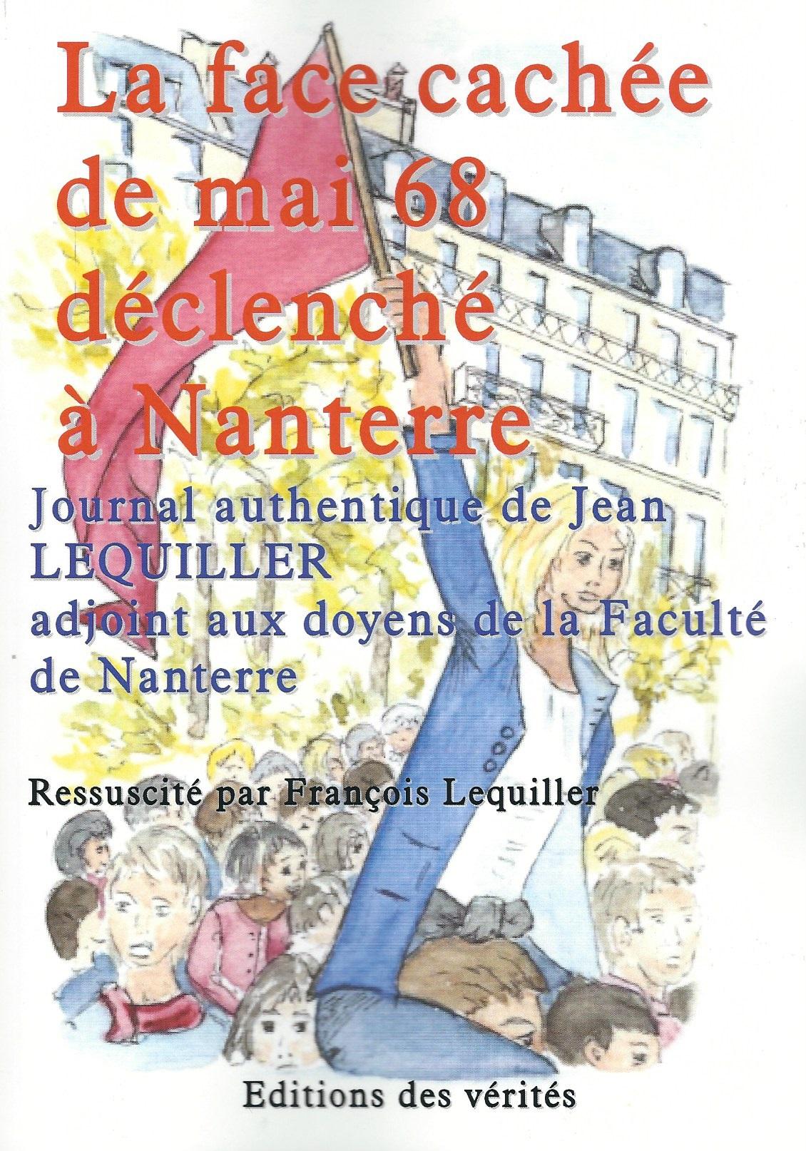 La face cachée de mai 68 déclenché à  Nanterre - Jean LEQUILLER François Lequiller