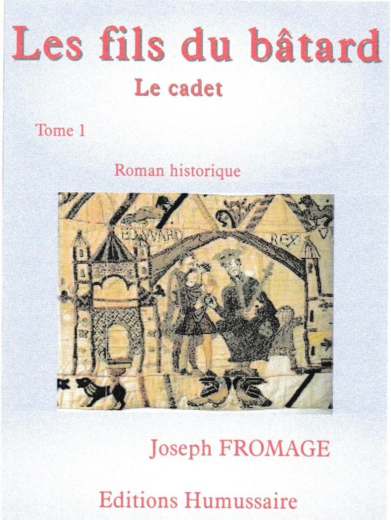 Les fils du bâtard - tome 1 - Joseph FROMAGE