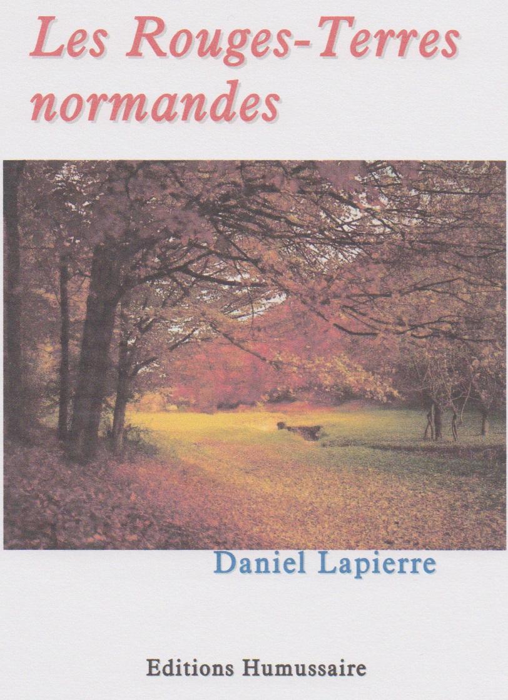 Les Rouges-Terres normandes - Daniel LAPIERRE