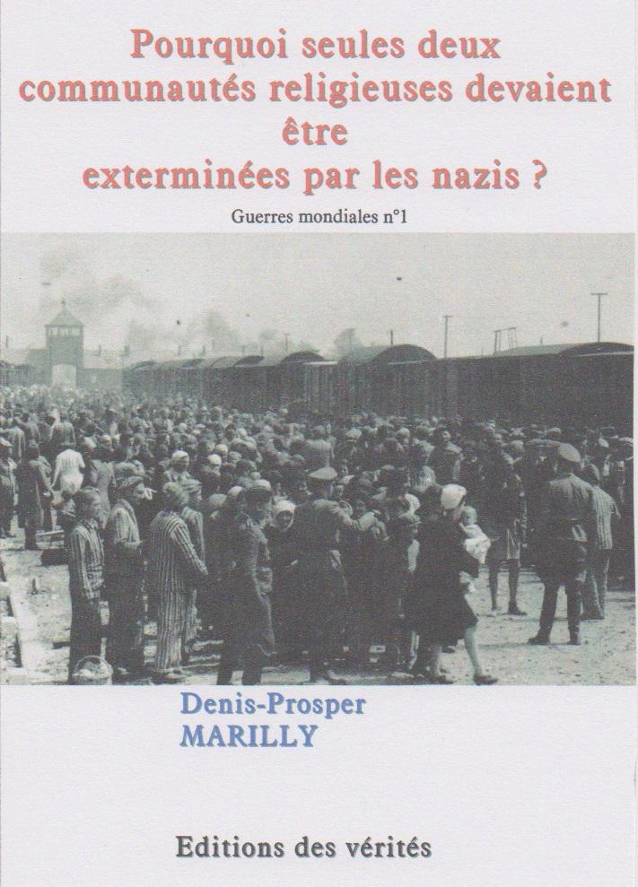 Pourquoi seules deux communautés religieuses devaient être exterminées par les nazis ? - Denis-Prosper MARILLY