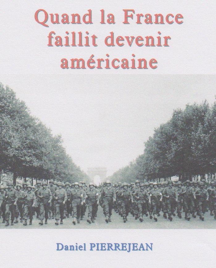 Quand la France faillit devenir américaine - Daniel Pierrejean