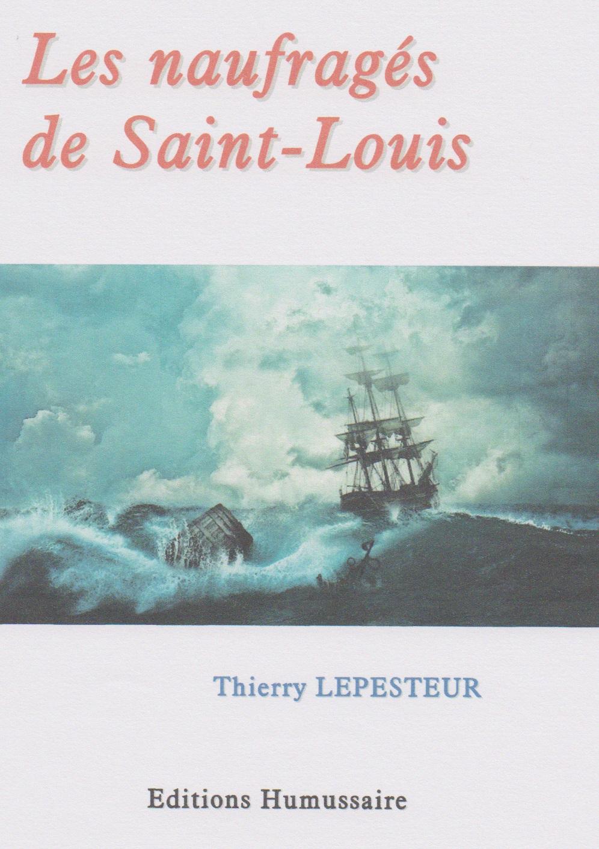 Les naufragés de Saint-Louis - Thierry Lepesteur