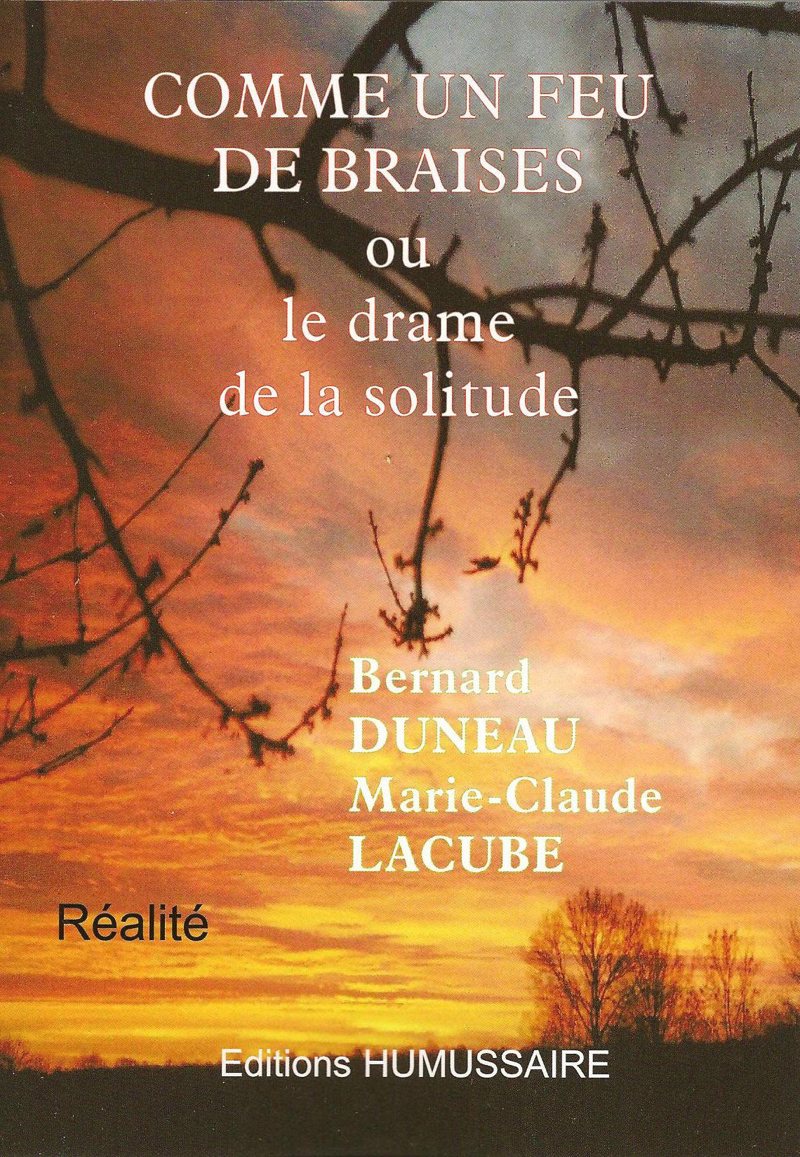 COMME UN FEU DE BRAISES - Bernard DUNEAU et Marie-Claude LACUBE