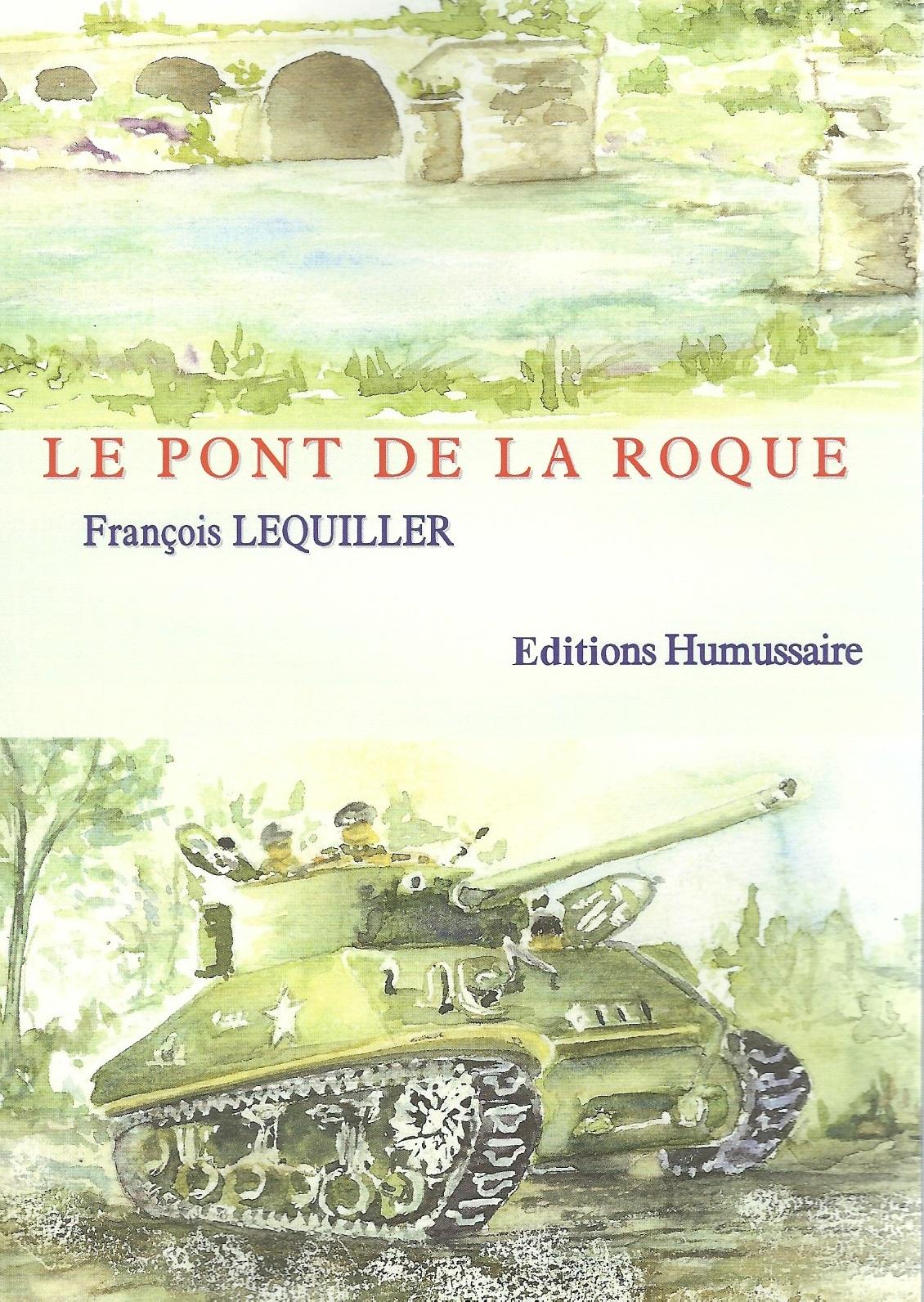 LE PONT DE LA ROQUE - François LEQUILLER