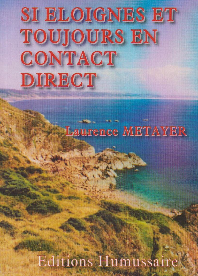 Si éloignés et toujours en contact direct - Laurence Metayer
