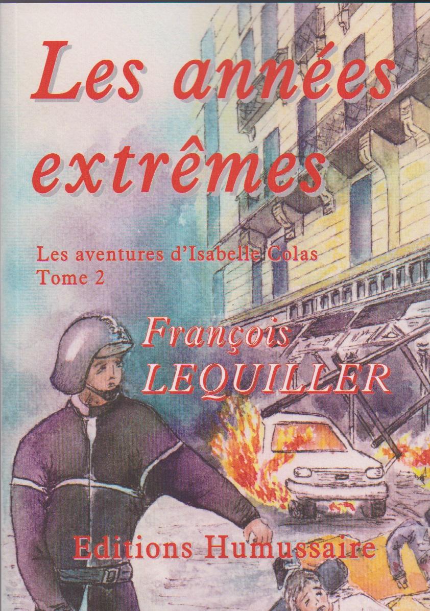 Les années extrêmes - François LEQUILLER